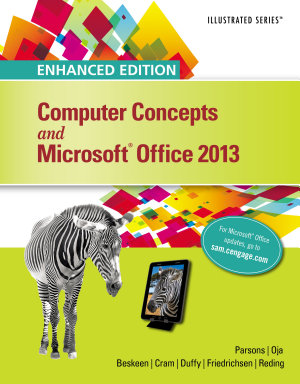 Enhanced Computer Concepts and Microsoft Office 2013 Illustrated PDF