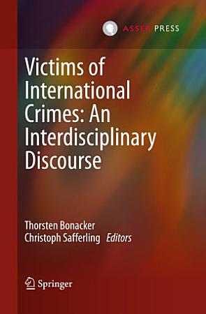 Victims of International Crimes  An Interdisciplinary Discourse PDF