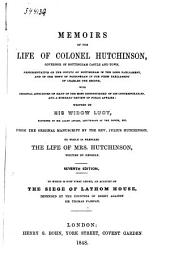 Memoirs of the Life of Colonel Hutchinson, Governor of Nottingham Castle and Town, ... with Original Anecdotes of Many of the Most Distinguished of His Contemporaries, and a Summary Review of Public Affairs
