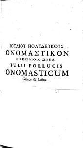 Iouliou Poludeukous Onomastikon en bibliois deka: Volume 1