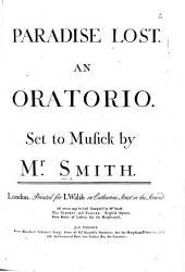 Paradise Lost, an Oratorio. [Score.]