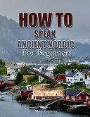 How to Speak Ancient Nordic