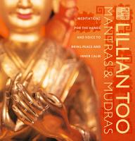 Mantras and Mudras  Meditations for the hands and voice to bring peace and inner calm PDF