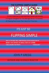 The Flipping Simple Guide