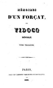 Mémoires d'un forçat ou Vidocq dévoilé: Volume3