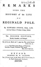 Remarks upon The history of the life of Reginald Pole ... The second edition, revised, correted and enlarged