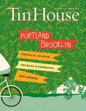 Tin House  Portland Brooklyn  Tin House Magazine  PDF