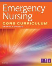 Emergency Nursing Core Curriculum - E-Book: Edition 7