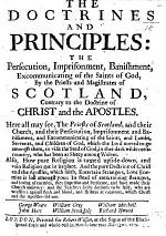 The Doctrines and Principles: the Persecution, Imprisonment, Banishment, Excommunicating of the Saints of God [i.e. the Quakers] by the Priests and Magistrates of Scotland, Etc