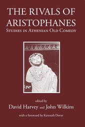 The Rivals of Aristophanes: Studies in Athenian Old Comedy