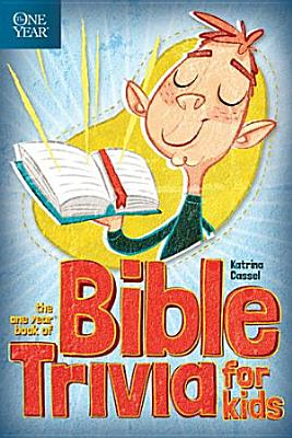 The One Year Book of Bible Trivia for Kids PDF