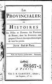 """""""Les"""" Provinciales, ou histoires des filles et femmes des provinces de France, dont les aventures sont propres a fournir des sujets dramatiques de tous les genres: Volume6"""