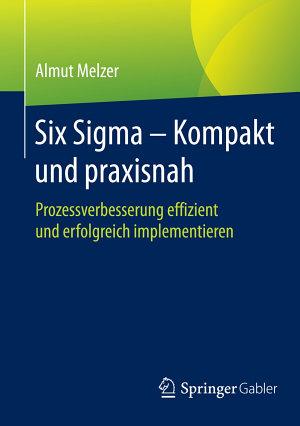 Six Sigma   Kompakt und praxisnah PDF