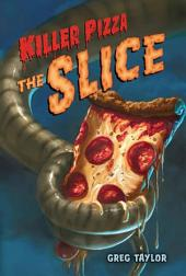 Killer Pizza: The Slice