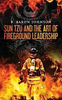 Sun Tzu and the Art of Fireground Leadership PDF