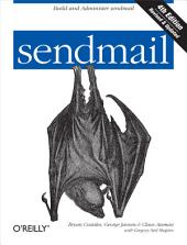 sendmail: Build and Administer sendmail, Edition 4