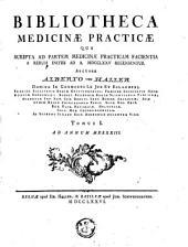 Bibliotheca Medicinae Practicae: Qua Scripta Ad Partem Medicinae Practicam Facientia A Rerum Initiis Ad A. MDCCLXXV Recensentur