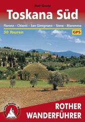 Toskana Süd: Florenz – Chianti – Siena – San Gimignano – Maremma, 50 Touren