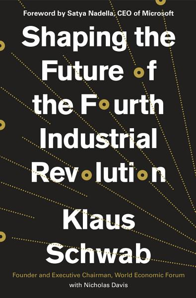 Download Shaping the Future of the Fourth Industrial Revolution Book