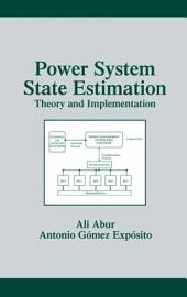 Power System State Estimation: Theory and Implementation