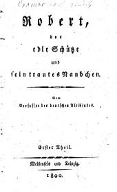 Robert der edle Schütze und sein trautes Nandchen: Vom Verfassers des deutschen Alcibiades, Band 1
