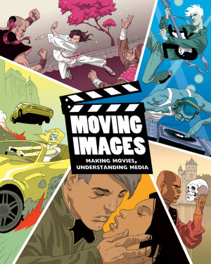 Moving Images  Making Movies  Understanding Media PDF