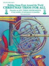 Christmas Trios for All: Holiday Songs for Flute or Piccolo from Around the World