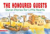 The Honoured Guests: Quran Stories for Little Hearts (Goodword)