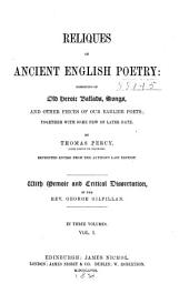 Reliques of ancient English poetry: consisting of old heroic ballads, songs, and other pieces of our earlier poets: together with some few of later date, Volume 1