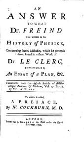 An Answer to what Dr. Freind Has Written in His History of Physick
