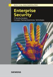 Enterprise Security: IT Security Solutions -- Concepts, Practical Experiences, Technologies