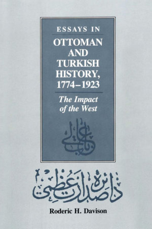 Essays in Ottoman and Turkish History  1774 1923