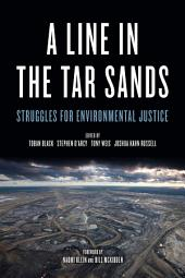 A Line in the Tar Sands: Struggles for Environmental Justice