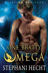One Bratty Omega
