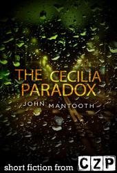 The Cecilia Paradox: Short Story