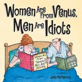 Women Are from Venus, Men Are Idiots