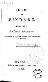 Le odi di Pindaro. Versione di Antonio Mezzanotte ..