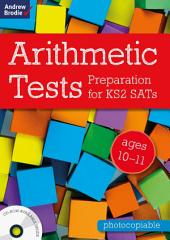 Arithmetic Tests for ages 10-11: Preparation for KS2 SATs
