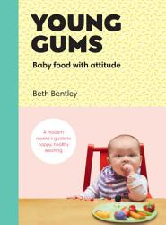 Young Gums Baby Food With Attitude Book PDF