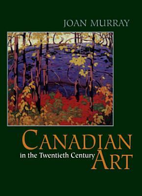 Canadian Art in the Twentieth Century PDF