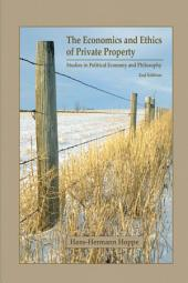 Economics and Ethics of Private Property