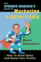 The Dynamic Manager s Guide to Marketing   Advertising PDF