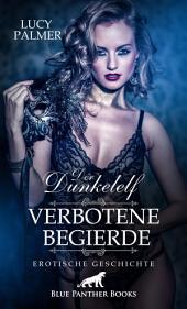Dunkelelf | Erotische Kurzgeschichte: Sex, Leidenschaft, Erotik und Lust
