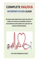 Complete Ekg Ecg Interpretation Guide