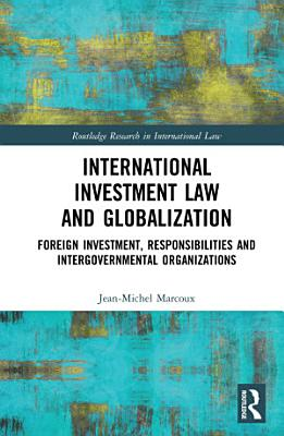 International Investment Law and Globalization PDF