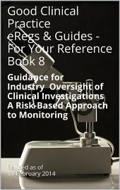 Good Clinical Practice eRegs & Guides - For Your Reference Book 8