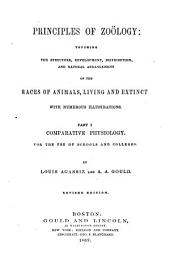 Principles of Zoölogy : Touching the Structure, Development, Distribution, and Natural Arrangement of the Races of Animals, Living and Extinct: Part I, Comparative Physiology, for the Use of Schools and Colleges
