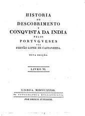 Historia do descobrimento e conqvista da India pelos Portvgveses: Volumes 6-7