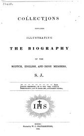 Collections Towards Illustrating the Biography of the Scotch, English, and Irish Members, S.J.