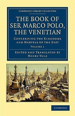 The Book of Ser Marco Polo  the Venetian